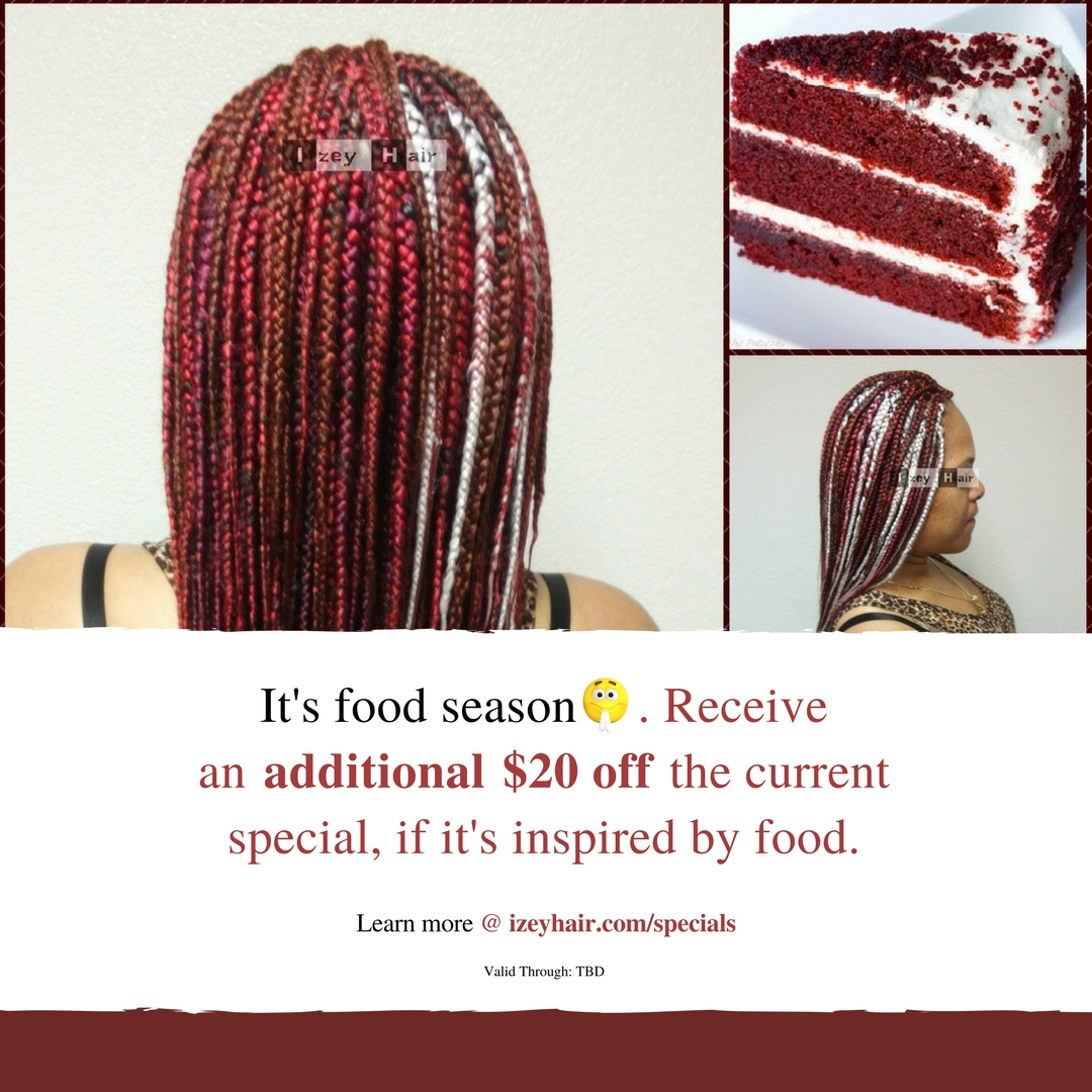 Braid special - Food Inspired Hair Styles - Izey hair - Las Vegas Nevada