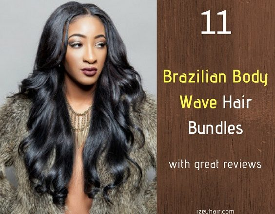 Best Brazilian Body Wave Hair Bundles with great reviews on Amazon.com - Izey Hair in Las Vegas Nevada.