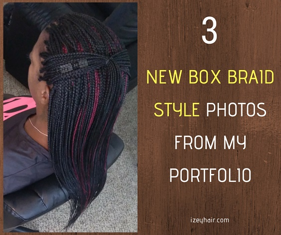 Box Braids Photos - 3 NEW Box Braid Style Photos from my portfolio - Izey Hair in Las Vegas Nevada.