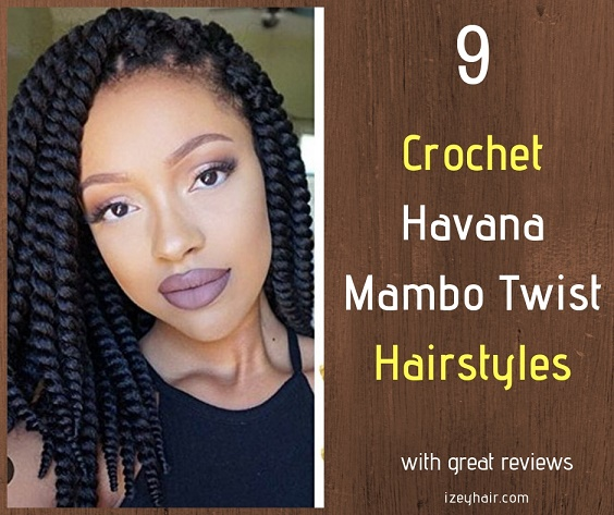 9 Crochet Havana Mambo Twist Braid Hairstyles. Plus, How To Install.