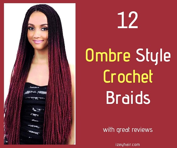 12 Ombre Style Crochet Braids with great reviews on Amazon - Izey Hair in Las Vegas Nevada.