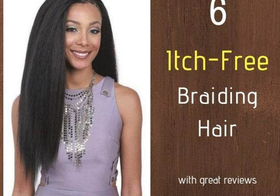 6 Itch-Free (no itch) Braiding Hair with Great Reviews