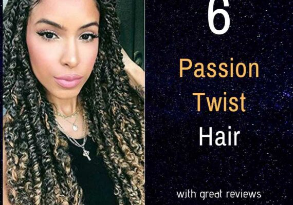 6 Passion Twist Crochet/Braiding Hair With Good Reviews. Plus 3 Ways To Install (Video Tutorial).