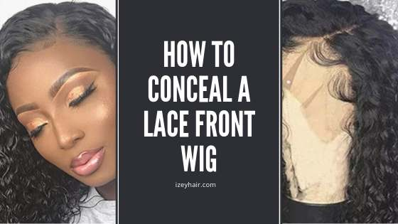 How To Conceal a Lace Front Wig (with video tutorial)