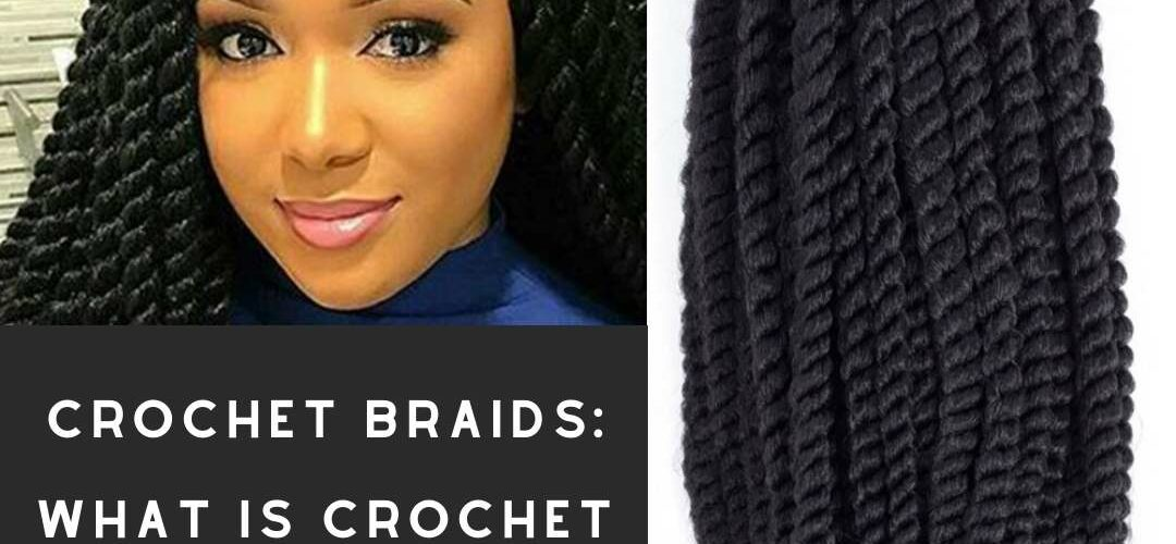 Crochet Braids: What is Crochet Braids?