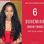 What are Bohemian Braids - Goddess Braids_ How to Install, Plus 6 Crochet Hair with Good Reviews.